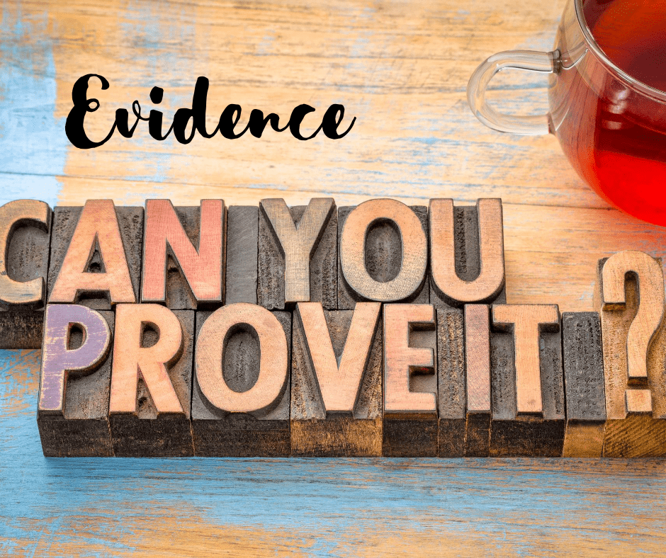 Evidence: Can You Prove It?